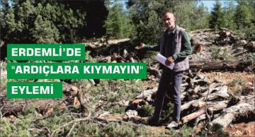 """ERDEMLİ'DE """"ARDIÇLARA KIYMAYIN"""" EYLEMİ"""